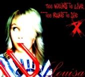 Louisa - Album cover - Too weird to live, too rare to die.